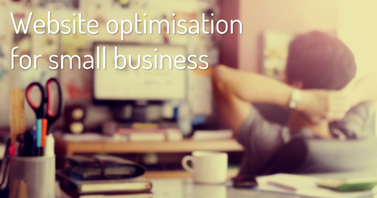 Website Optimisation For Small Business | Well Optimised